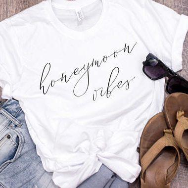 white honeymoon vibes shirt