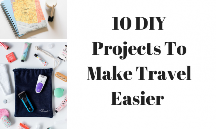 10 DIY Projects to make Travel Easier